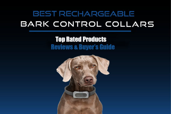 Best Rechargeable Bark Control Collars